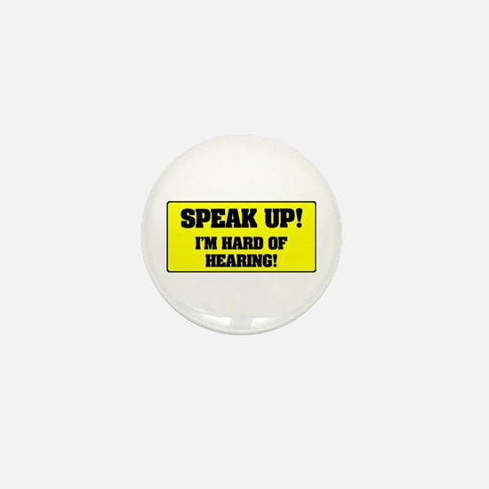 SPEAK UP - I'M HARD OF HEARING! Mini Button