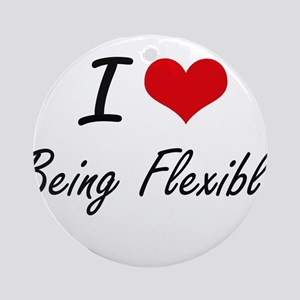 I Love Being Flexible Artistic Desi Round Ornament