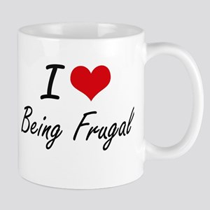 I Love Being Frugal Artistic Design Mugs