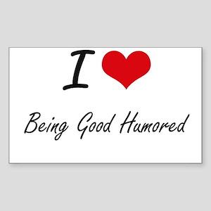 I Love Being Good Humored Artistic Design Sticker