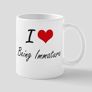 I Love Being Immature Artistic Design Mugs