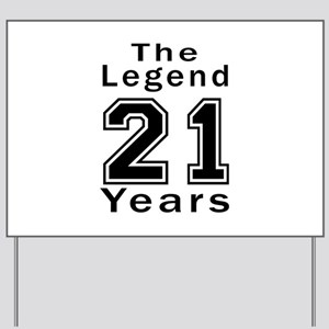 21 Legend Birthday Designs Yard Sign
