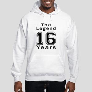 16 Legend Birthday Designs Hooded Sweatshirt
