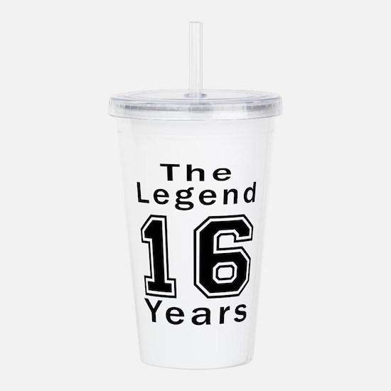 16 Legend Birthday Des Acrylic Double-wall Tumbler