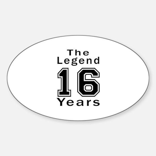 16 Legend Birthday Designs Sticker (Oval)