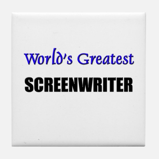 Worlds Greatest SCREENWRITER Tile Coaster