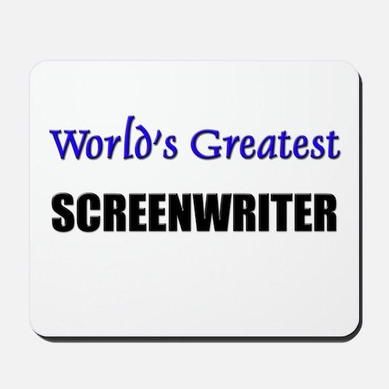 Worlds Greatest SCREENWRITER Mousepad