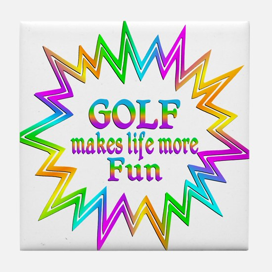 Golf Makes Life More Fun Tile Coaster