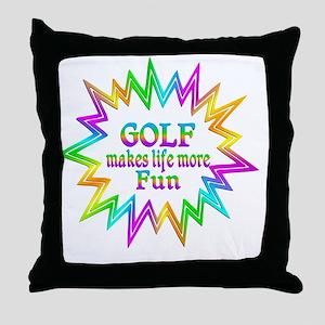 Golf Makes Life More Fun Throw Pillow