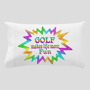 Golf Makes Life More Fun Pillow Case