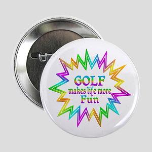 """Golf Makes Life More Fun 2.25"""" Button"""