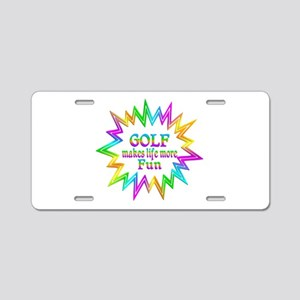 Golf Makes Life More Fun Aluminum License Plate