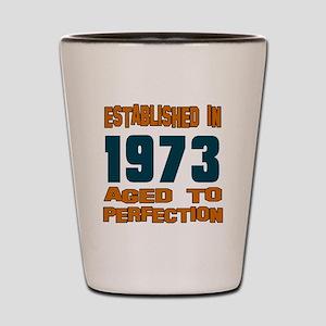 Established In 1973 Shot Glass