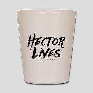 Hector Lives Longmire Shot Glass