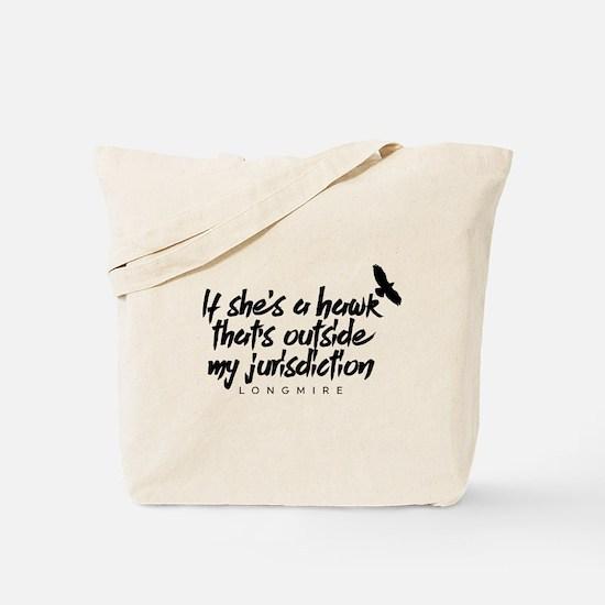 Longmire Hawk Outside My Jurisdiction Tote Bag