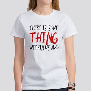 There is some thing within us all T-Shirt