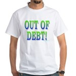 Out of debt White T-Shirt