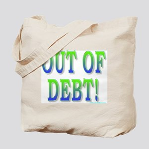 Out of debt Tote Bag