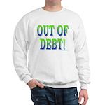 Out of debt Sweatshirt