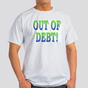 Out of debt Light T-Shirt