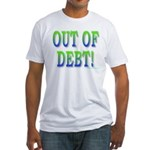 Out of debt Fitted T-Shirt