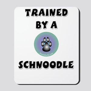 Trained by a Schnoodle Mousepad