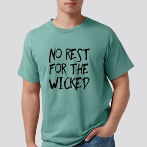 No rest for the wicked Mens Comfort Colors Shirt