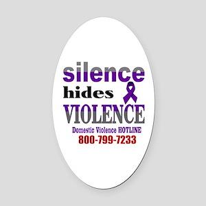 Silence Hides Violence Oval Car Magnet