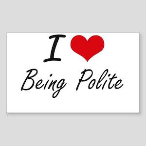 I Love Being Polite Artistic Design Sticker