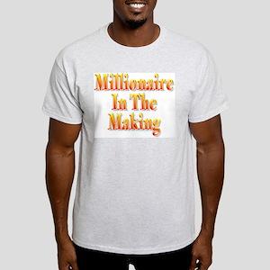 Millionaire in the making Light T-Shirt