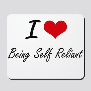 I Love Being Self Reliant Artistic Desig Mousepad
