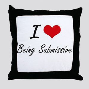 I love Being Submissive Artistic Desi Throw Pillow