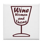 wine women and Tile Coaster