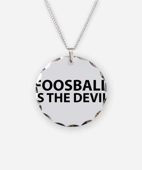 Foosball Is The Devil Necklace
