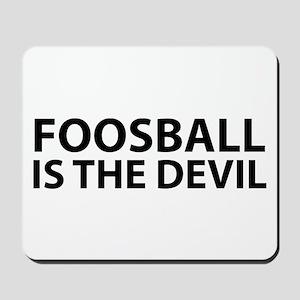 Foosball Is The Devil Mousepad