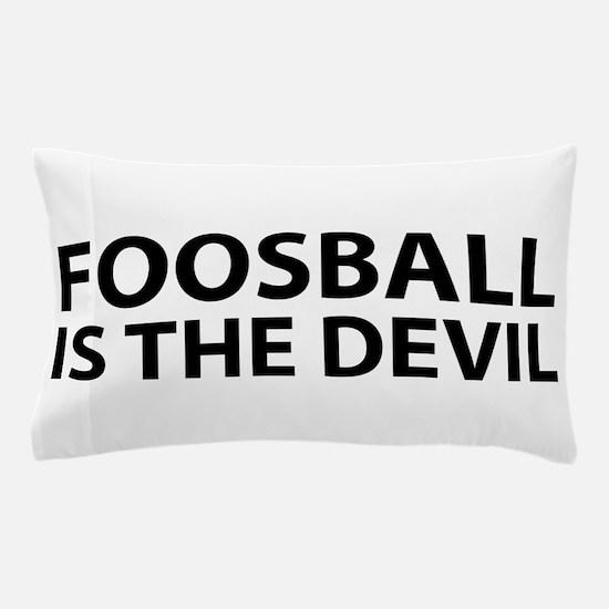 Foosball Is The Devil Pillow Case