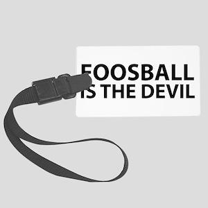 Foosball Is The Devil Large Luggage Tag