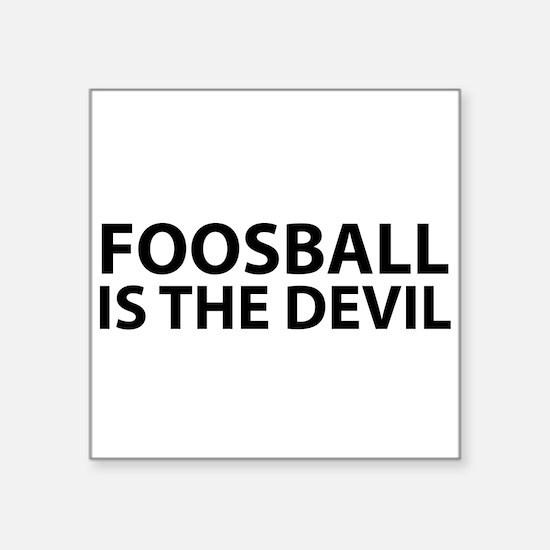Foosball Is The Devil Sticker