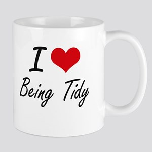 I love Being Tidy Artistic Design Mugs