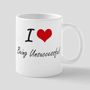 I love Being Unsuccessful Artistic Design Mugs