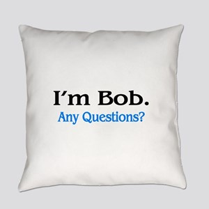 I'm Bob. Any Questions? Everyday Pillow