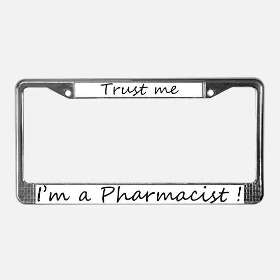 I'm a Pharmacist License Plate Frame