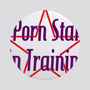 Porn Star in Training Ornament (Round)
