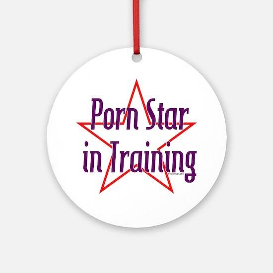 Porn Star in Training Ornament (Round)