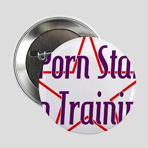 Porn Star in Training Button