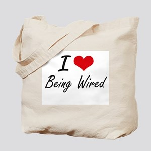 I love Being Wired Artistic Design Tote Bag