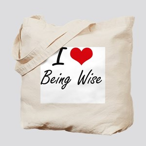 I love Being Wise Artistic Design Tote Bag