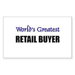 Worlds Greatest RETAIL BANKER Sticker (Rectangular
