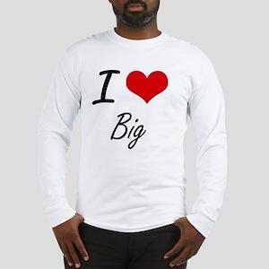 I Love Big Artistic Design Long Sleeve T-Shirt