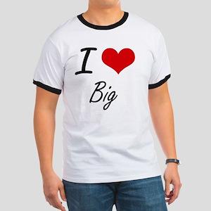I Love Big Artistic Design T-Shirt